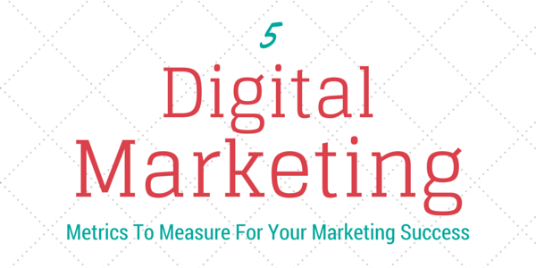 Digital_Marketing_Metrics_To_Measure