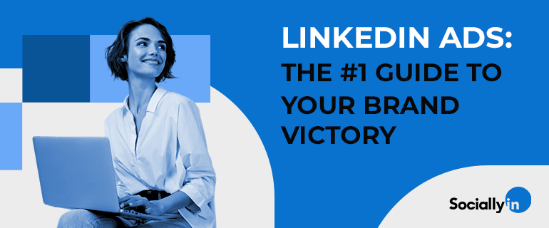 LinkedIn-Ads-The-Ultimate-Brand-Victory-Guide