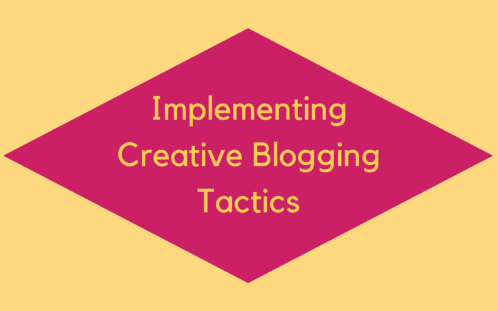 Implementing_Creative_Blogging_Tactics